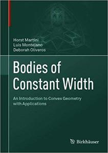 Bodies of Constant Width: An Introduction to Convex Geometry with Applications