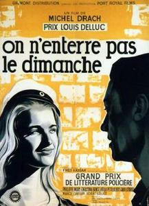 One Does Not Bury Sunday (1960) On n'enterre pas le dimanche