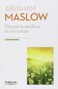 """Abraham Maslow, """"Devenir le meilleur de soi-même : Besoins fondamentaux, motivation et personnalité"""""""