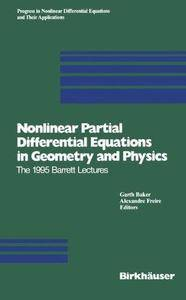 Nonlinear Partial Differential Equations in Geometry and Physics: The 1995 Barrett Lectures