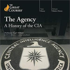 The Agency: A History of the CIA [TTC Audio]