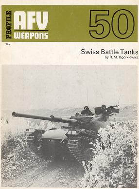 AFV Weapons No.50 - Swiss Battle Tanks