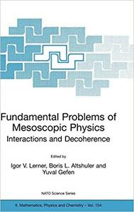 Fundamental Problems of Mesoscopic Physics: Interactions and Decoherence (Repost)