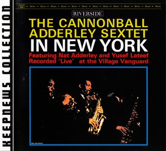 The Cannonball Adderley Sextet - In New York (1962) {2008 Riverside} [Keepnews Collection Complete Series] (Item #18of27)