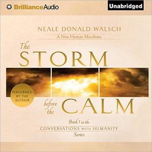 The Storm Before the Calm: Conversations with Humanity, Book 1 [Audiobook]