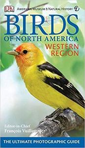 Birds of North America Western Region: The Ultimate Photographic Guide