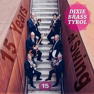 Dixie Brass Tyrol - 15 Years Of Swing (2018)
