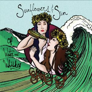 Sunflowers & Sin - Of Water & Whiskey (2019)