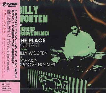 """Billy Wooten & Richard """"Groove"""" Holmes - The Place To Start (2013) {P-Vine Records PCD-93740 rec 1986}"""