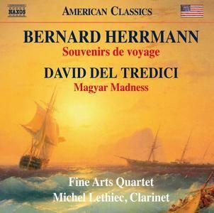Fine Arts Quartet & Michel Lethiec - Herrmann: Souvenirs de voyages; Del Tredici: Magyar Madness (2016)