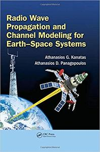 Radio Wave Propagation and Channel Modeling for Earth'Space Systems (Repost)