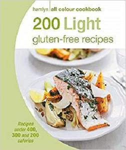 200 Light Gluten-Free Recipes: Hamlyn All Colour Cookbook (Hamlyn All Colour Cookery)