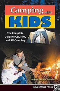 Camping With Kids : Complete Guide to Car Tent and RV Camping