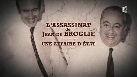 (Fr3) L'assassinat de Jean de Broglie, une affaire d'État (2016)