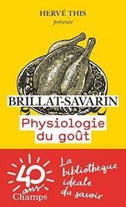 Physiologie du goût (Champs Classiques)