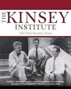 The Kinsey Institute : The First Seventy Years