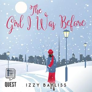 «The Girl I Was Before» by Izzy Bayliss