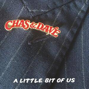Chas & Dave - A Little Bit of Us (2018) [Official Digital Download]