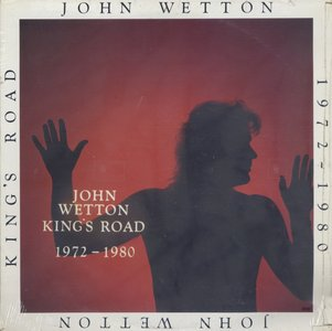 John Wetton ‎- King's Road: 1972-1980 (1987) Original US Pressing - LP/FLAC In 24bit/96kHz