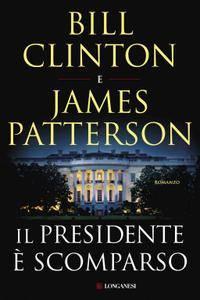 Bill Clinton, James Patterson - Il presidente è scomparso