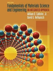 Fundamentals of Materials Science and Engineering: An Integrated Approach, Third Edition (Repost)
