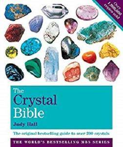 The Crystal Bible Volume 1: The definitive guide to over 200 crystals