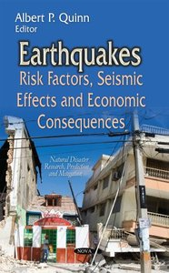 Earthquakes: Risk Factors, Seismic Effects and Economic Consequences