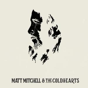 Matt Mitchell & the Coldhearts - Matt Mitchell & the Coldhearts (2019)