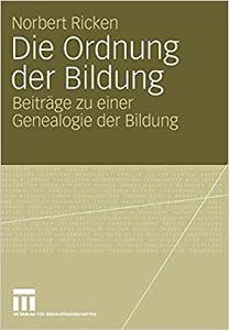 Die Ordnung der Bildung: Beiträge zu einer Genealogie der Bildung (Repost)