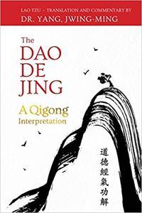 Dao De Jing: A Qigong Interpretation