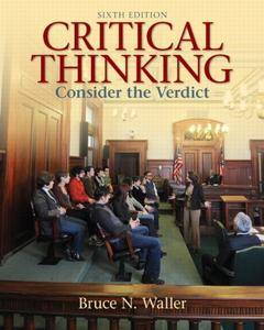 Critical Thinking: Consider the Verdict (6th Edition)