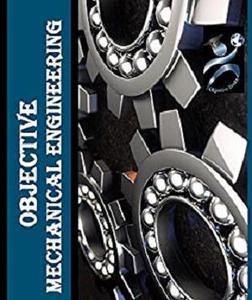 Mechanical Engineering Objective: Mechanical Engineering Objective Questions with Answers