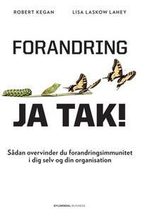 «Forandring, ja tak!» by Robert Kegan,Lisa L. Lahey