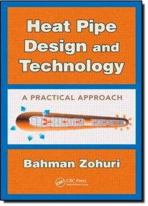 Heat Pipe Design and Technology: A Practical Approach (repost)