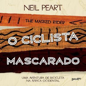 «O Ciclista Mascarado» by Neil Peart