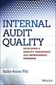 Internal Audit Quality: Developing a Quality Assurance and Improvement Program (Repost)