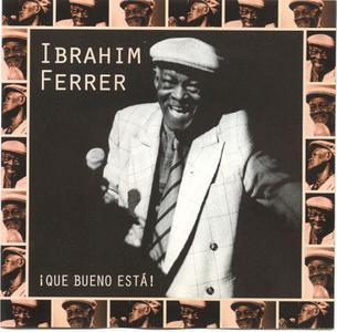 Ibrahim Ferrer  - Que Bueno Esta!- 2000