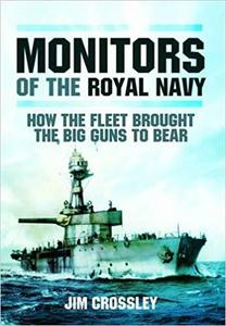 Monitors of the Royal Navy: How the Fleet Brought the Big Guns to Bear [Repost]