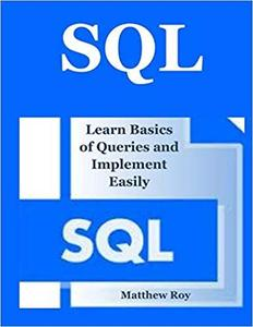 SQL: Learn Basics of Queries and Implement Easily