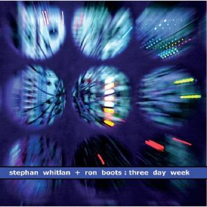 Stephan Whitlan & Ron Boots - Three Day Week (2019)