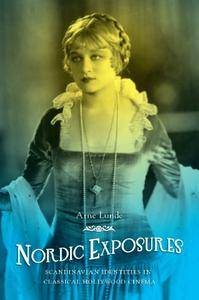 Nordic Exposures: Scandinavian Identities in Classical Hollywood Cinema