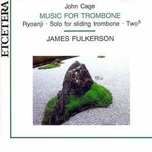 John Cage/James Fulkerson - Music For Trombone (1992) {Etcetera} **[RE-UP]**