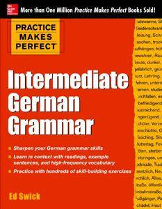 Practice Makes Perfect: Intermediate German Grammar