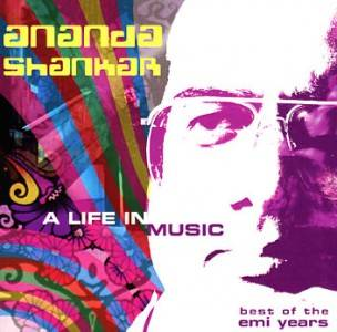 A Life in Music (Best of the EMI years) - Ananda Shankar