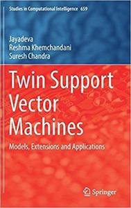 Twin Support Vector Machines: Models, Extensions and Applications [Repost]