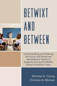 Betwixt and Between: Understanding and Meeting the Social and Emotional Development Needs of Students During (repost)