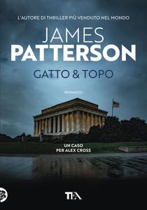 James Patterson - Gatto & topo