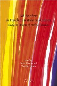 Joie de Vivre in French Literature and Culture: Essays in Honour of Michael Freeman (Faux Titre)