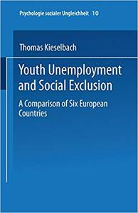 Youth Unemployment and Social Exclusion: Comparison Of Six European Countries