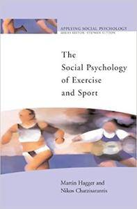The Social Psychology of Exercise and Sport (Repost)